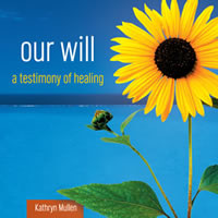 Our Will a testimony of healing